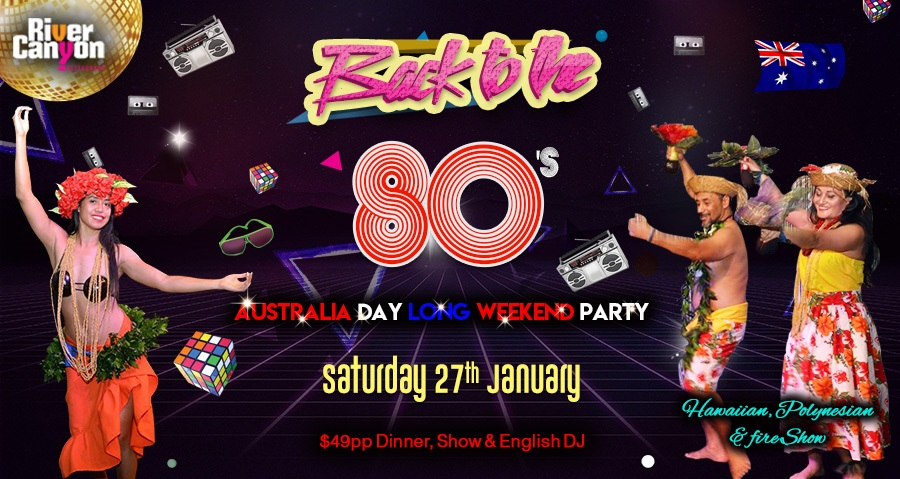 Australia Day Long Weekend 80s Retro Party Saturday 27 January